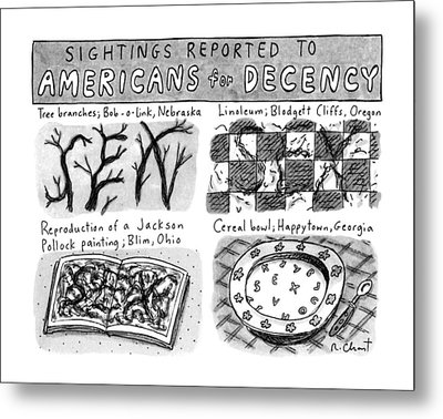 Sightings Reported To Americans For Decency Metal Print by Roz Chast