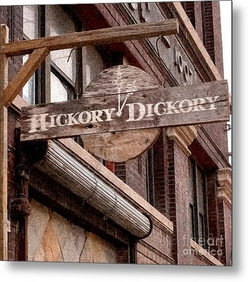 Sign - Hickory Dickory - West Bottoms Metal Print by Liane Wright