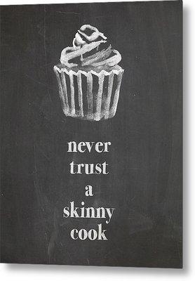 Skinny Cook Metal Print by Nancy Ingersoll