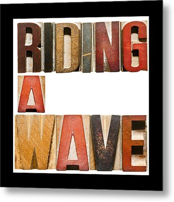 Slogan Riding A Wave Metal Print by Donald  Erickson