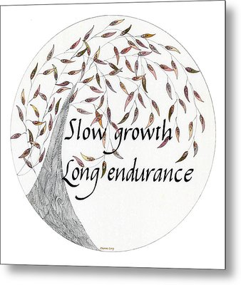 Slow Growth. Long Endurance. Metal Print