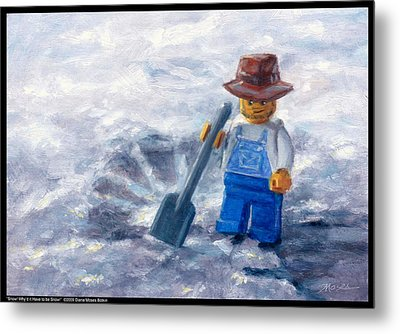 Snow Why Did It Have To Be Snow Metal Print by Diana Moses Botkin