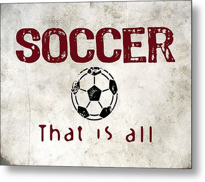 Soccer That Is All Metal Print
