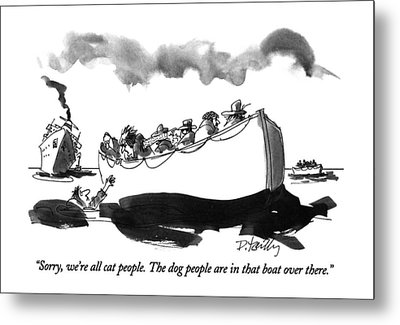 Sorry, We're All Cat People.  The Dog People Metal Print