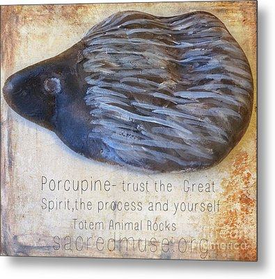 Spirit Rock Totem Animal Porcupine Metal Print by Sacred  Muse