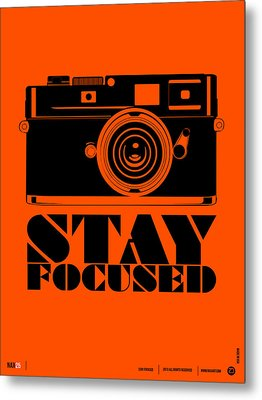 Stay Focused Poster Metal Print by Naxart Studio
