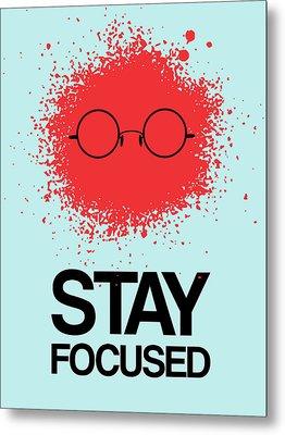 Stay Focused Splatter Poster 1 Metal Print