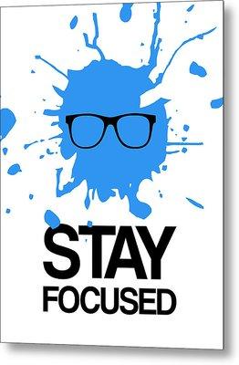 Stay Focused Splatter Poster 2 Metal Print by Naxart Studio