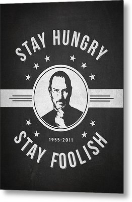 Stay Hungry Stay Foolish - Dark Metal Print by Aged Pixel