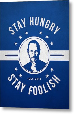 Stay Hungry Stay Foolish - Ice Blue Metal Print by Aged Pixel