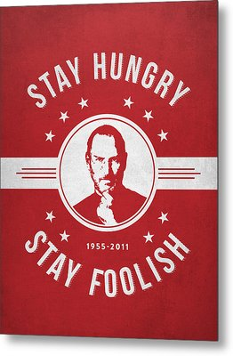 Stay Hungry Stay Foolish - Red Metal Print by Aged Pixel