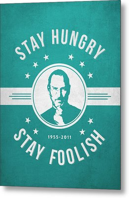 Stay Hungry Stay Foolish - Turquoise Metal Print by Aged Pixel
