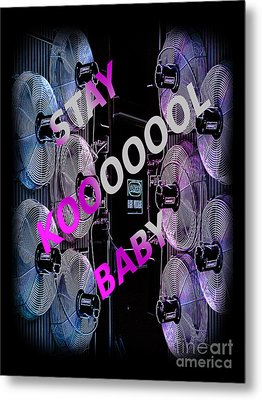 Stay Kool Baby Metal Print by The Stone Age