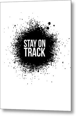 Stay On Track Poster White Metal Print