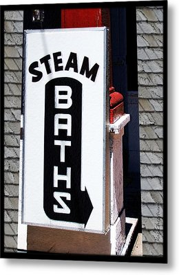 Steam Bath Sign Metal Print by Kae Cheatham