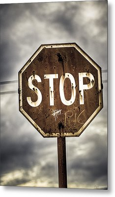 Stop Metal Print by Caitlyn  Grasso