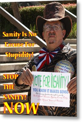 Stop The Sanity Metal Print