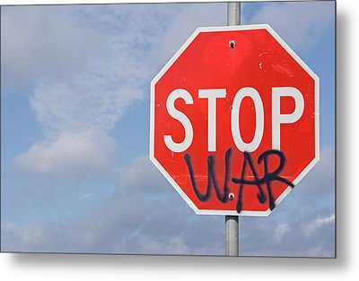 Metal Print featuring the photograph Stop War Sign by Charles Beeler