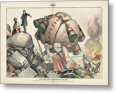 Stop Your Cruel Oppression Of The Jews Metal Print by Celestial Images