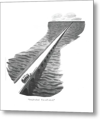 Straight Ahead. You Can't Miss It Metal Print by Robert J. Day