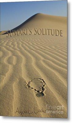 Sumari's Solitude Cover Metal Print by Alycia Christine
