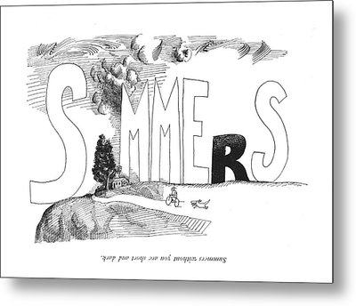 Summers Without You Are Short And Dark Metal Print by Saul Steinberg