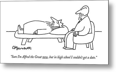 Sure I'm Alfred The Great Now Metal Print by Charles Barsotti