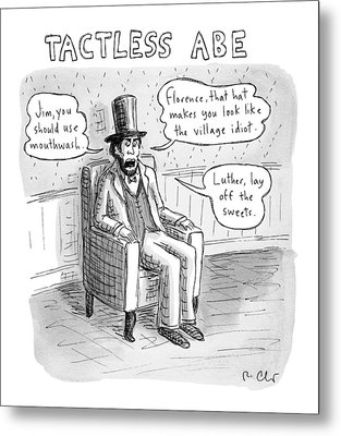 Tactless Abe -- Abraham Lincoln Makes Rude Metal Print