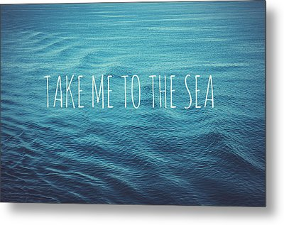 Take Me To The Sea Metal Print by Nastasia Cook