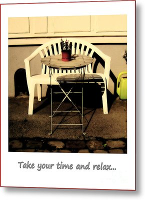 Take Your Time And Relax Metal Print by Susanne Van Hulst