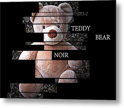 Teddy Bear Noir Metal Print by William Patrick