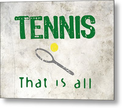 Tennis That Is All Metal Print by Flo Karp