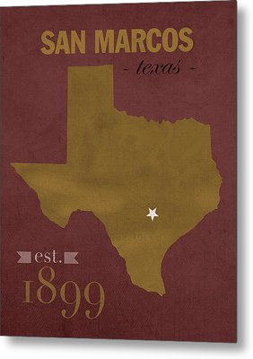 Texas State University Bobcats San Marcos College Town State Map Poster Series No 108 Metal Print by Design Turnpike