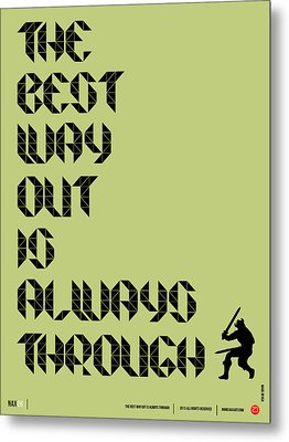Tha Best Way Out Poster Metal Print