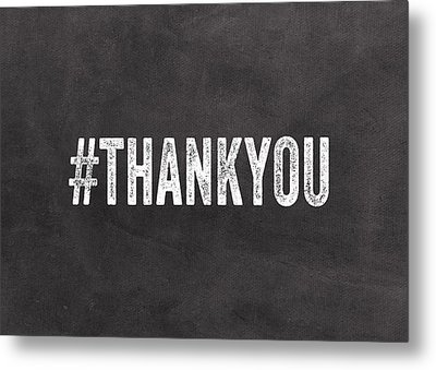 Thank You- Greeting Card Metal Print by Linda Woods