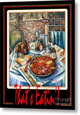 That's Eatin'  Metal Print by Dianne Parks