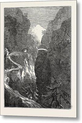 The Alpine Road, Called The Via Mala. Viamala Or Via Mala Metal Print
