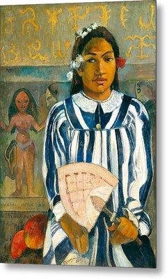 The Ancestors Of Tehamana Or Tehamana Has Many Parents.merahi Metua No Tehamana. Metal Print by Paul Gauguin