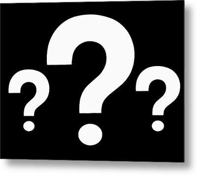The Big Question Metal Print