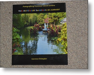 The Butchart Gardens - Photos By Lawrence Christopher Metal Print by Lawrence Christopher