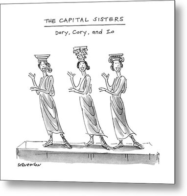 The Capital Sisters Dory Metal Print by James Stevenson