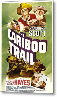 The Cariboo Trail, Us Poster, Top Metal Print by Everett