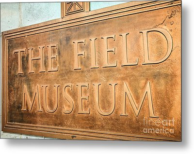The Field Museum Sign In Chicago Illinois Metal Print by Paul Velgos