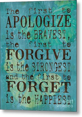 The First To Apologize Metal Print