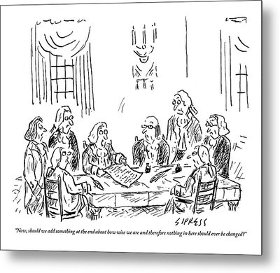 The Founding Fathers Sit Around The Constitution Metal Print by David Sipress