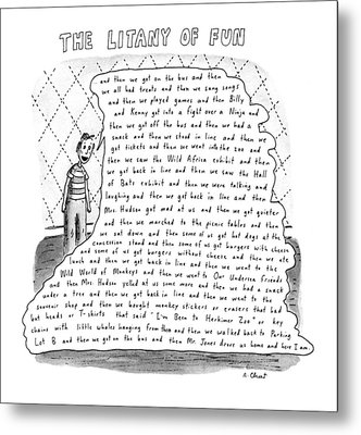 The Litany Of Fun ...and Then We Got On The Bus Metal Print by Roz Chast