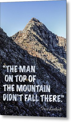 The Man On Top Of The Mountain Didn't Fall There Metal Print by Aaron Spong