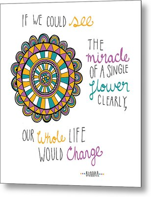 The Miracle Of A Flower Metal Print by Susan Claire