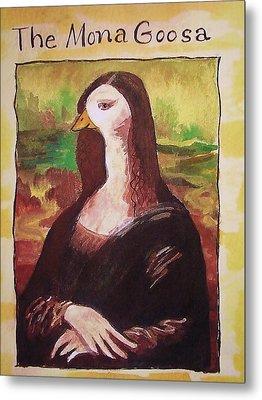 The Mona Goosa Metal Print by Margaret Bobb