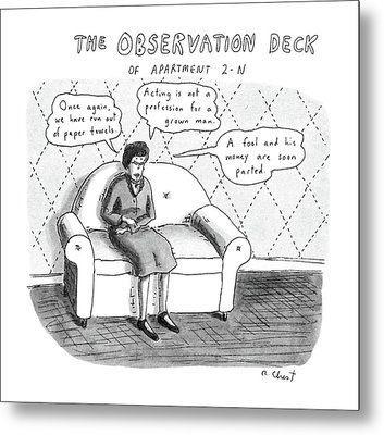 The Observation Deck Of Apartment 2-n Metal Print by Roz Chast